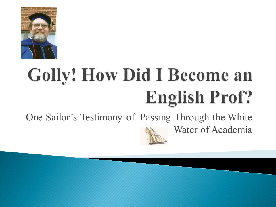 One Sailor's Testimony of Passing Through the White Water of Academia