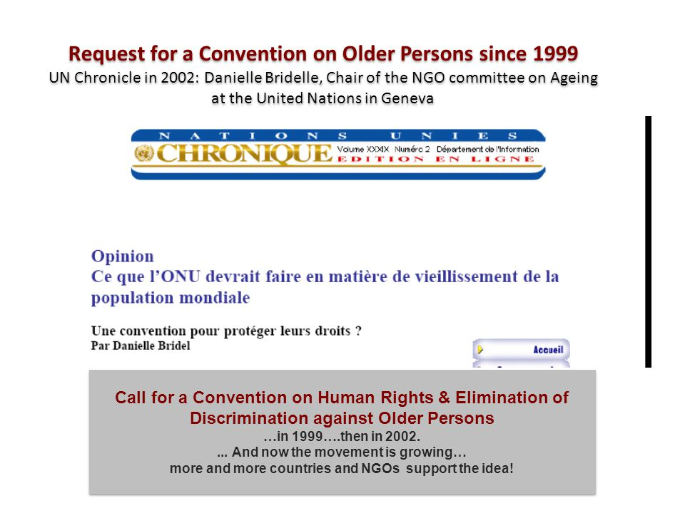 Call for a Convention on Human Rights & Elimination of Discrimination against Older Persons …in 1999….then in 2002....