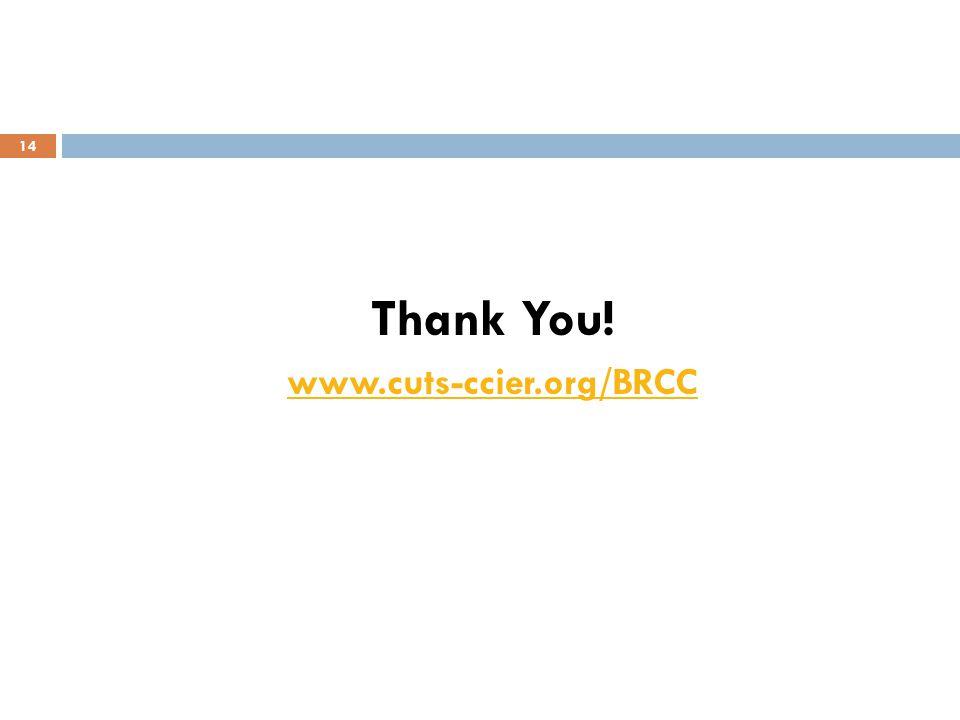 14 Thank You! www.cuts-ccier.org/BRCC