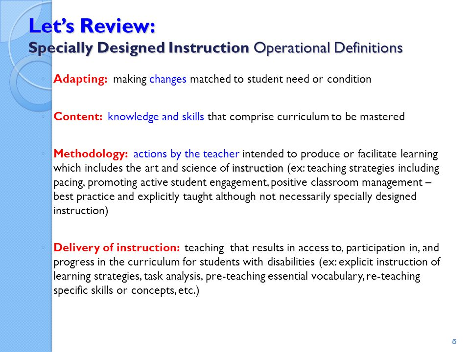 Guided Practice-Corrective Feedback Teacher gives immediate feedback with error correction to students with disabilities.