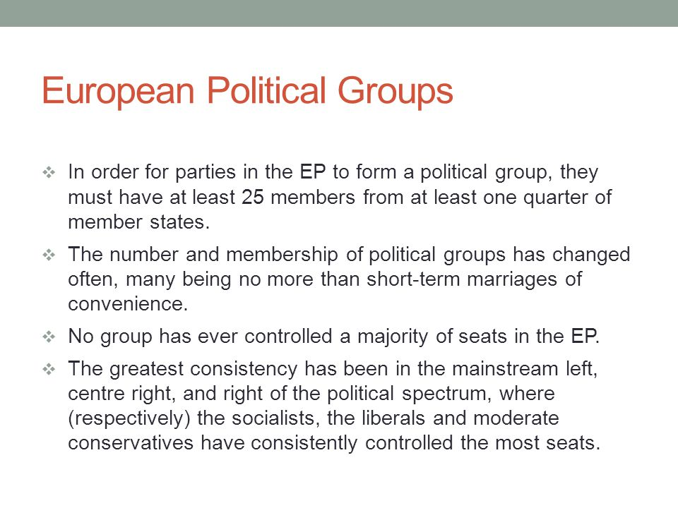 European Political Groups Non-attached members The EP has always had a small cluster of non-attached members, who have either been elected as members of parties that have not been able to reach agreement to join a political group, or who have deliberately chosen to remain outside the group structure.