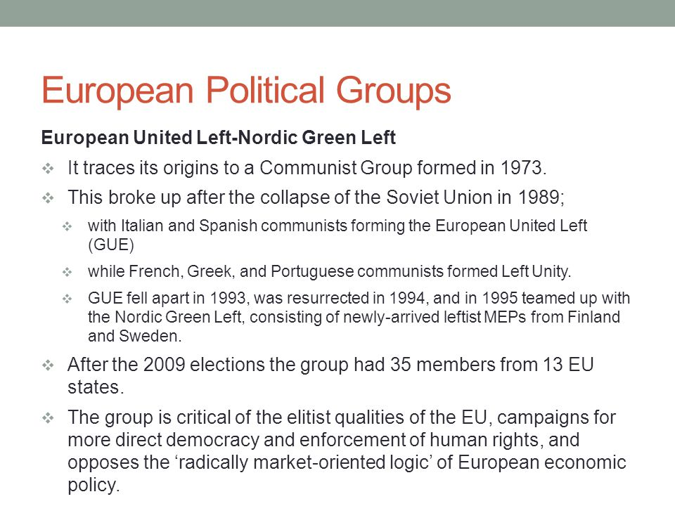 European Political Groups Progressive Alliance of Socialists and Democrats (PASD) It traces its origins to to the Rainbow Group formed in 1984 as a coalition of green parties (then making their first early mark on national politics in western Europe), regional parties, and left-wing parties unaffiliated with other political groups.
