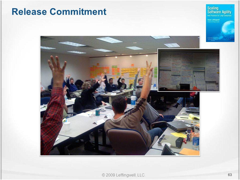© 2009 Leffingwell, LLC. Release Commitment 63