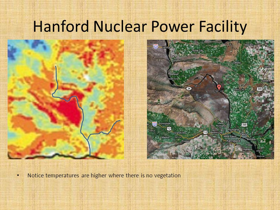 Hanford Nuclear Power Facility Notice temperatures are higher where there is no vegetation