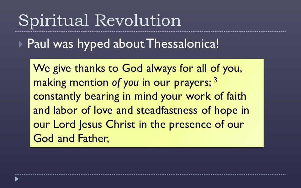 Spiritual Revolution  Paul was hyped about Thessalonica.