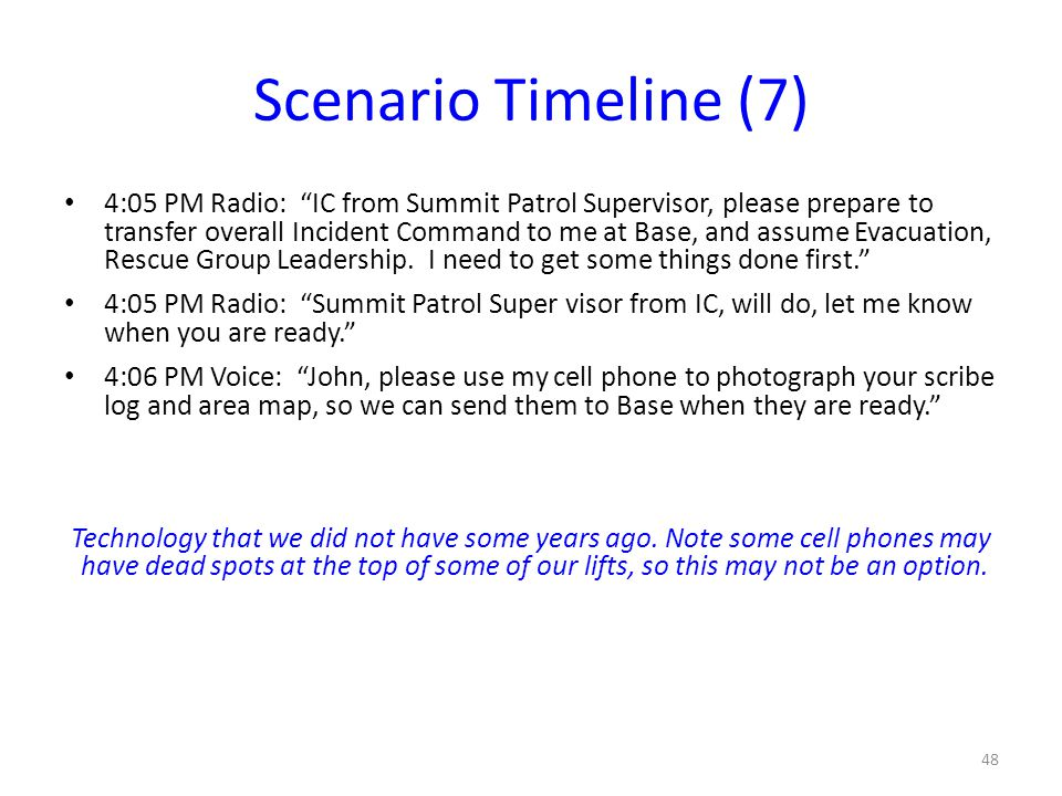 "Scenario Timeline (7) 4:05 PM Radio: ""IC from Summit Patrol Supervisor, please prepare to transfer overall Incident Command to me at Base, and assume"