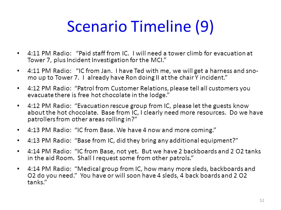 "Scenario Timeline (9) 4:11 PM Radio: ""Paid staff from IC. I will need a tower climb for evacuation at Tower 7, plus Incident Investigation for the MCI"