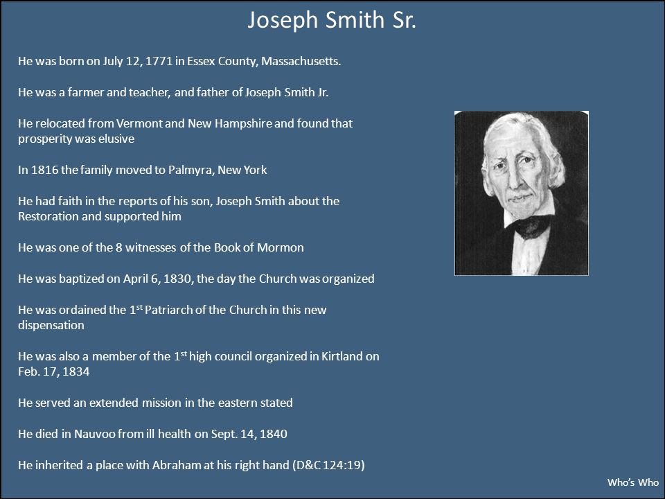 Joseph Smith Sr. He was born on July 12, 1771 in Essex County, Massachusetts.