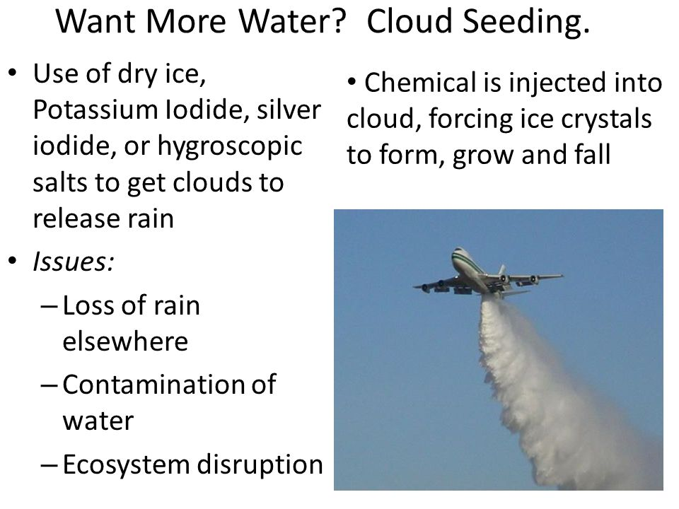 Want More Water. Cloud Seeding.