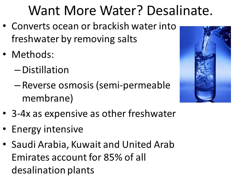 Want More Water. Desalinate.