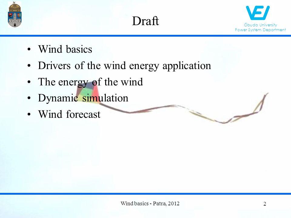 Óbuda University Power System Department Average wind speed vs monthly production Wind basics - Patra, 2012 63