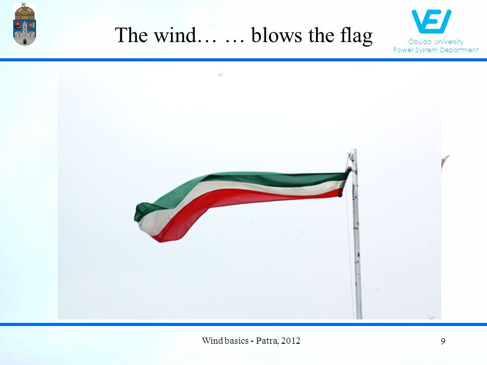 Óbuda University Power System Department Correlation analysis of wind measurements Wind basics - Patra, 2012 70