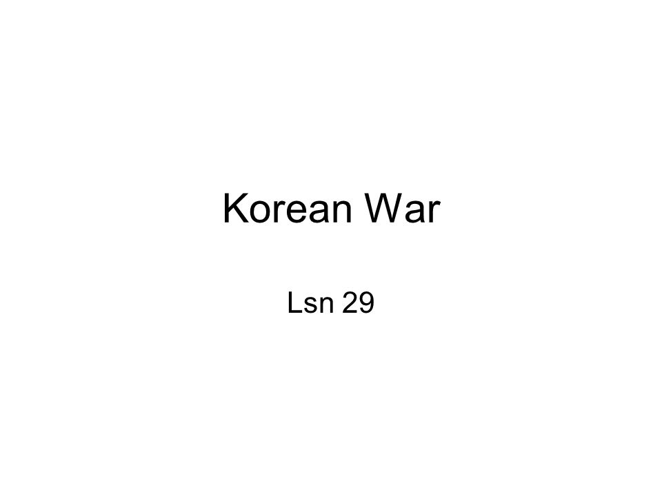Korean War Lsn 29