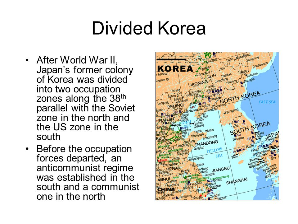 Divided Korea After World War II, Japan's former colony of Korea was divided into two occupation zones along the 38 th parallel with the Soviet zone i