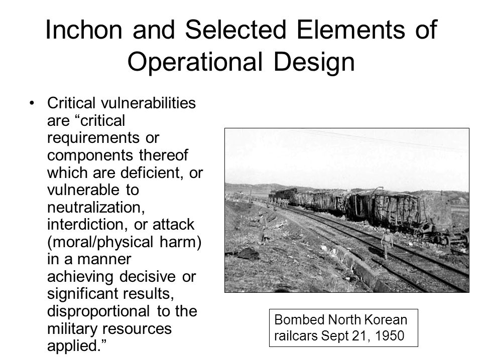 "Inchon and Selected Elements of Operational Design Critical vulnerabilities are ""critical requirements or components thereof which are deficient, or v"