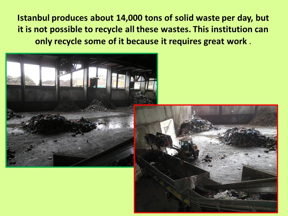 It is impossible to recycle all of the wastes that we produced.