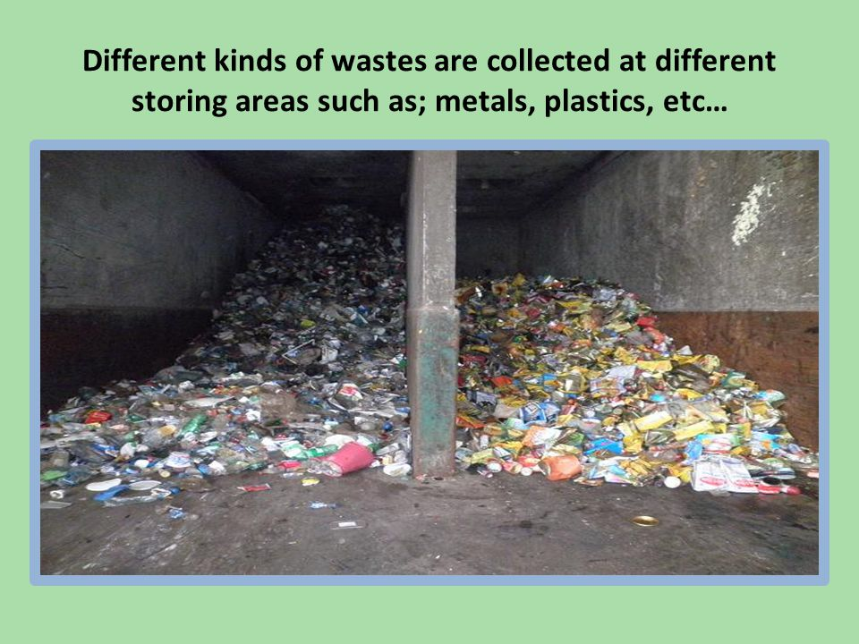 We It was very difficult to breath fresh air in the room because of the terrible smell… We realized the importance of classifying our wastes at home to minimize the working loads of these people.