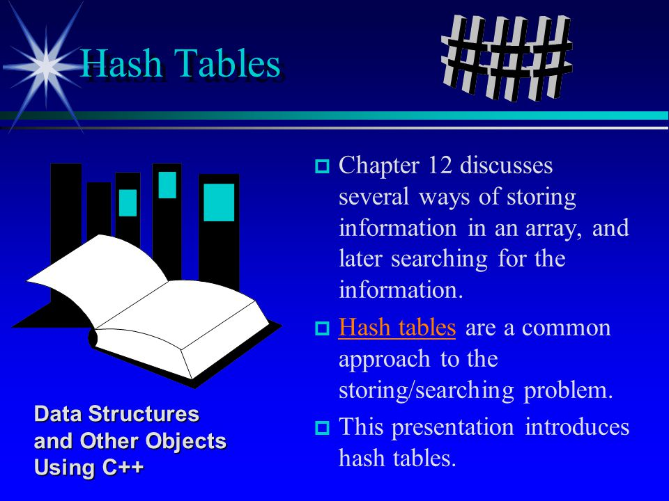 p p Chapter 12 discusses several ways of storing information in an array, and later searching for the information. p p Hash tables are a common approa