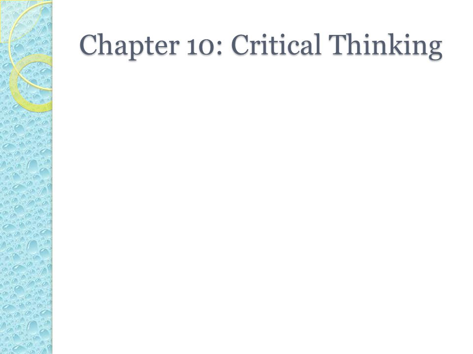 Chapter 10: Critical Thinking