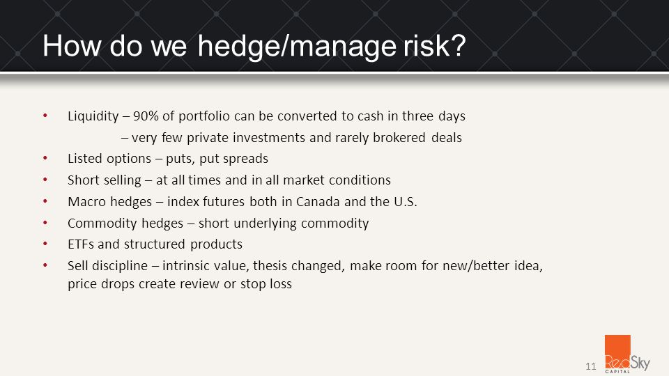 How do we hedge/manage risk.