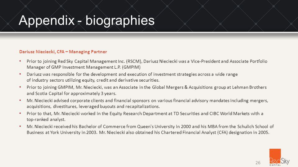 Appendix - biographies Dariusz Nieciecki, CFA – Managing Partner Prior to joining Red Sky Capital Management Inc.