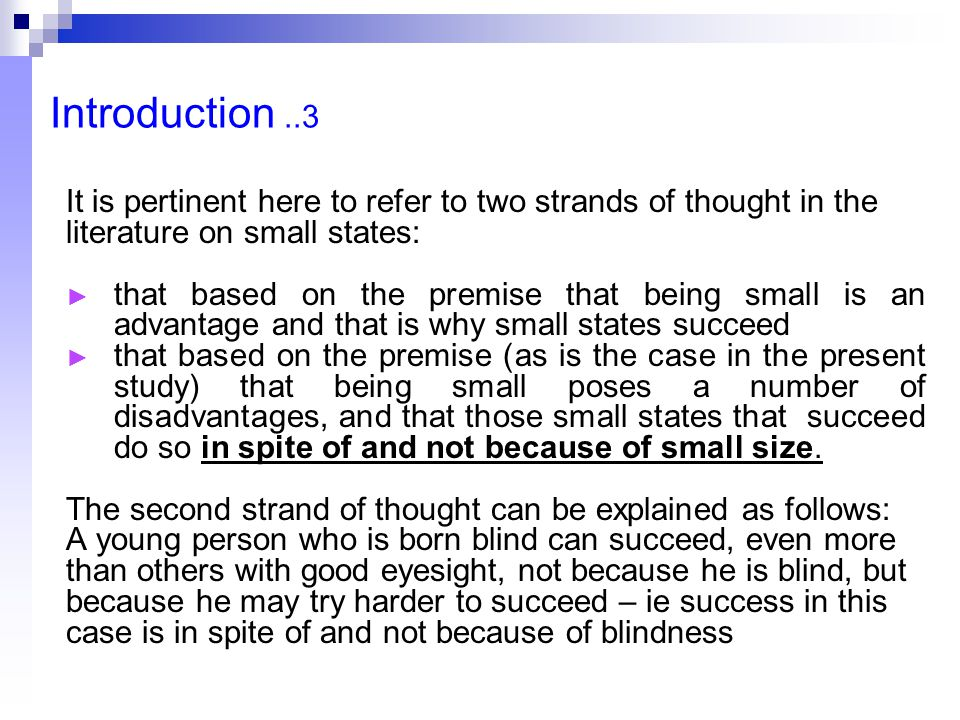 Introduction..3 It is pertinent here to refer to two strands of thought in the literature on small states: ► that based on the premise that being smal