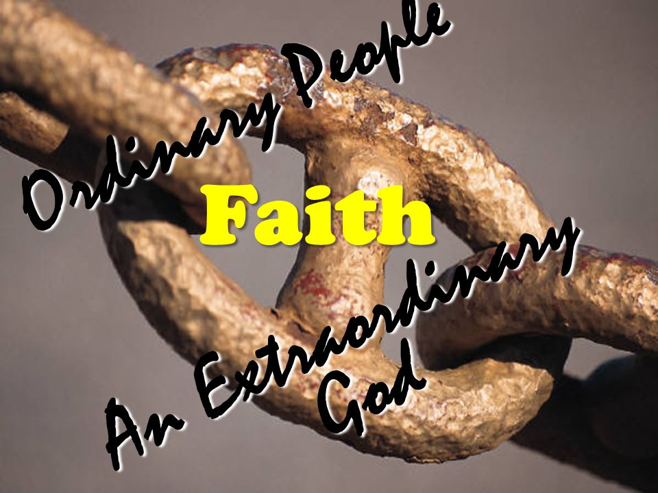 Ordinary People An Extraordinary God Faith