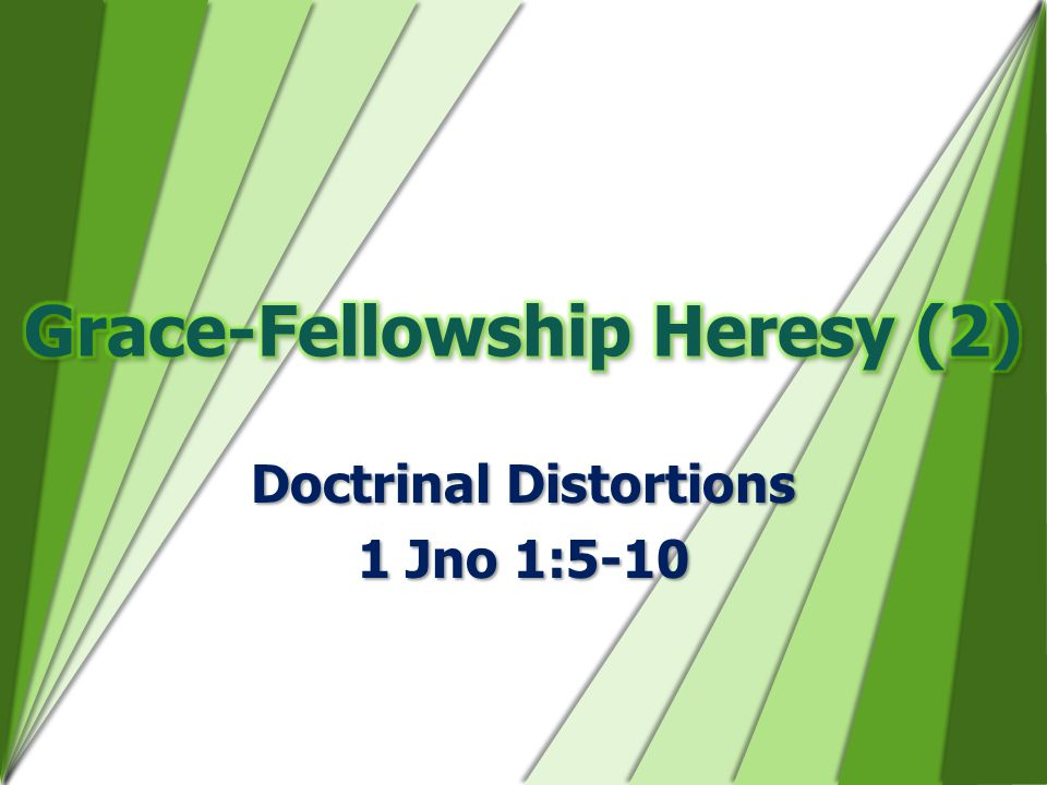 Doctrinal Distortions 1 Jno 1:5-10