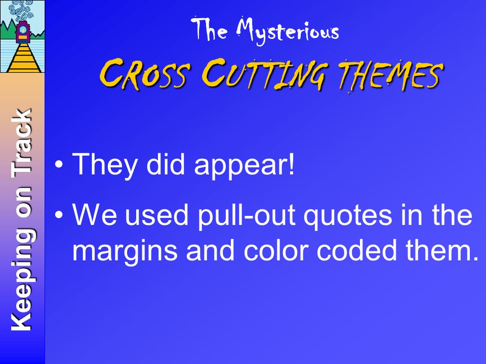 The Mysterious They did appear. We used pull-out quotes in the margins and color coded them.