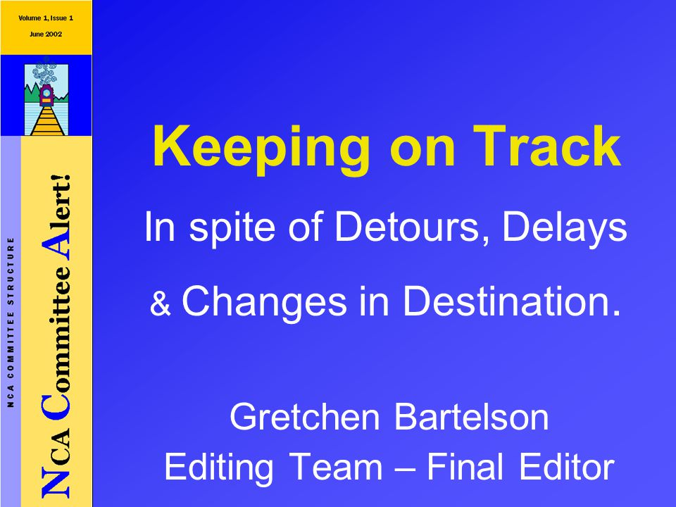 Keeping on Track In spite of Detours, Delays & Changes in Destination.