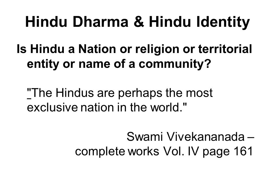 Hindu Dharma & Hindu Identity Is Hindu a Nation or religion or territorial entity or name of a community.