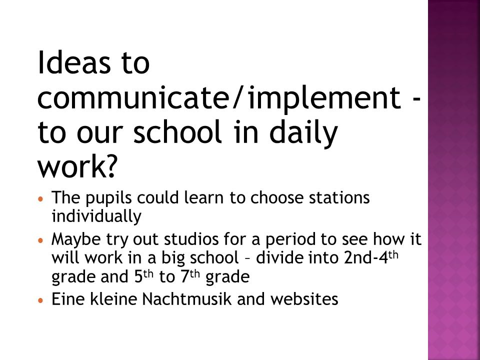 Ideas to communicate/implement - to our school in daily work.