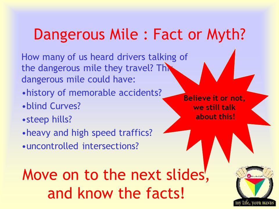 Transportation Tuesday How many of us heard drivers talking of the dangerous mile they travel.