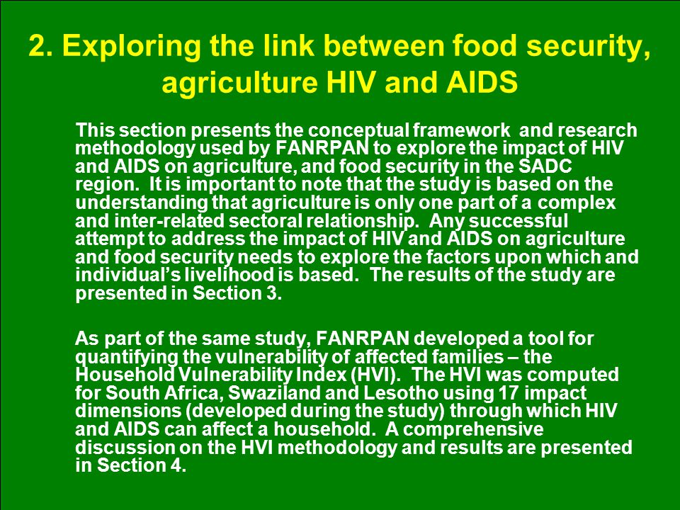 2. Exploring the link between food security, agriculture HIV and AIDS This section presents the conceptual framework and research methodology used by