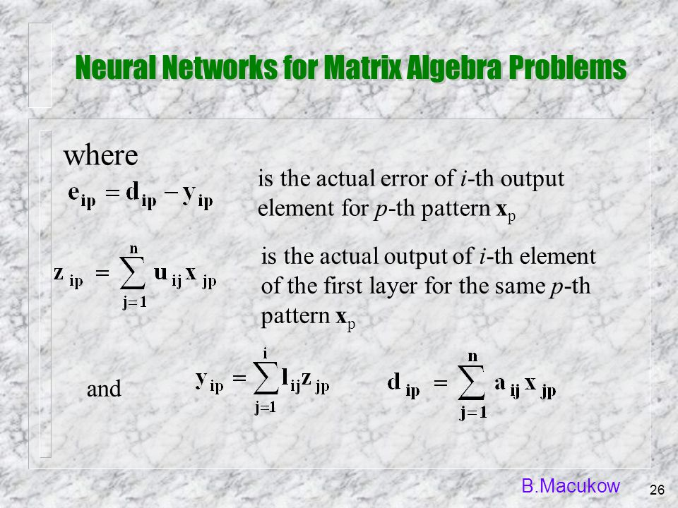 B.Macukow 26 where and is the actual error of i-th output element for p-th pattern x p is the actual output of i-th element of the first layer for the