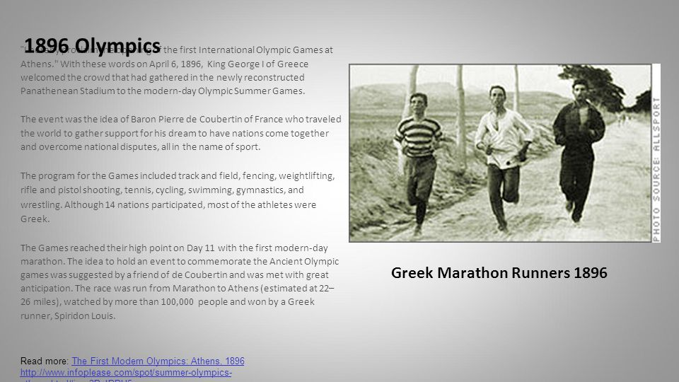 I hereby proclaim the opening of the first International Olympic Games at Athens. With these words on April 6, 1896, King George I of Greece welcomed the crowd that had gathered in the newly reconstructed Panathenean Stadium to the modern-day Olympic Summer Games.