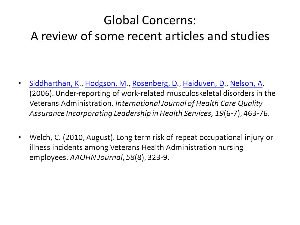 Global Concerns: A review of some recent articles and studies Siddharthan, K., Hodgson, M., Rosenberg, D., Haiduven, D., Nelson, A.