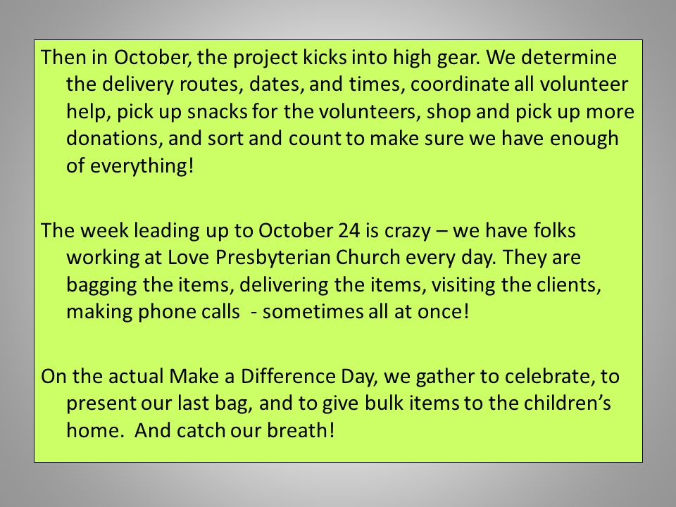 Frances Stephenson brought the Make a Difference Day project to our attention 13 years ago.