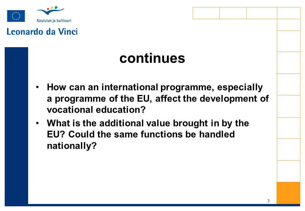 3 continues How can an international programme, especially a programme of the EU, affect the development of vocational education.