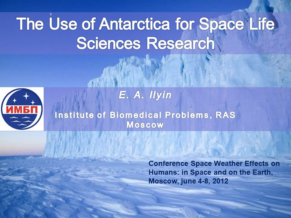 Conference Space Weather Effects on Humans: in Space and on the Earth, Moscow, june 4-8, 2012