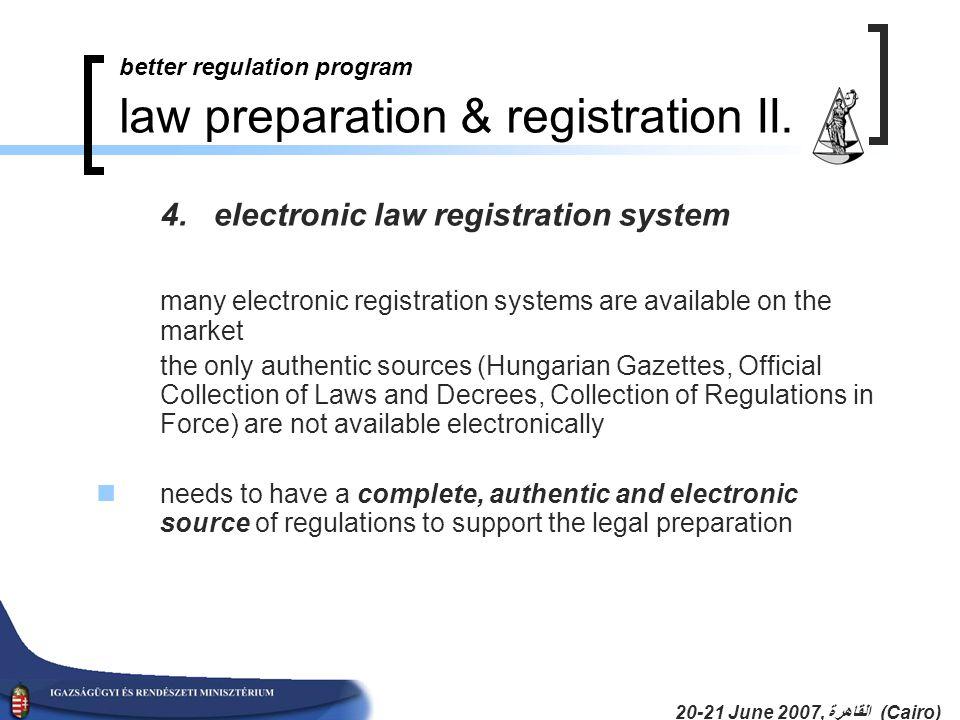 20-21 June 2007, القاهرة (Cairo) better regulation program law preparation & registration II.
