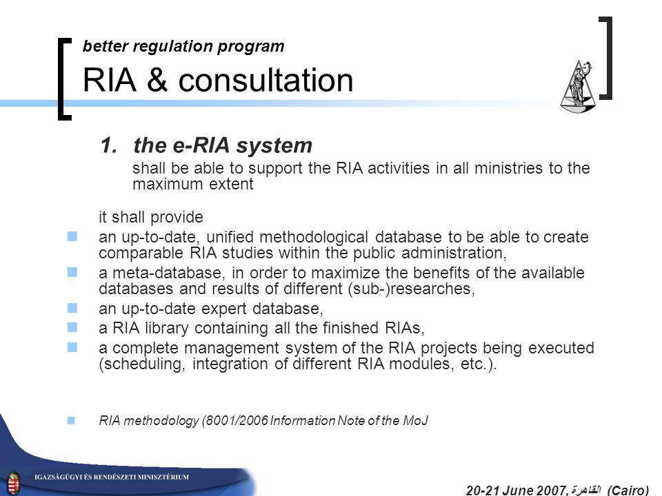 20-21 June 2007, القاهرة (Cairo) better regulation program RIA & consultation 1.