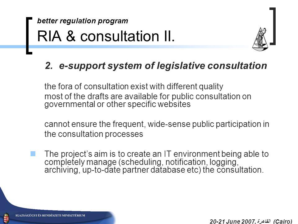 20-21 June 2007, القاهرة (Cairo) better regulation program RIA & consultation II.