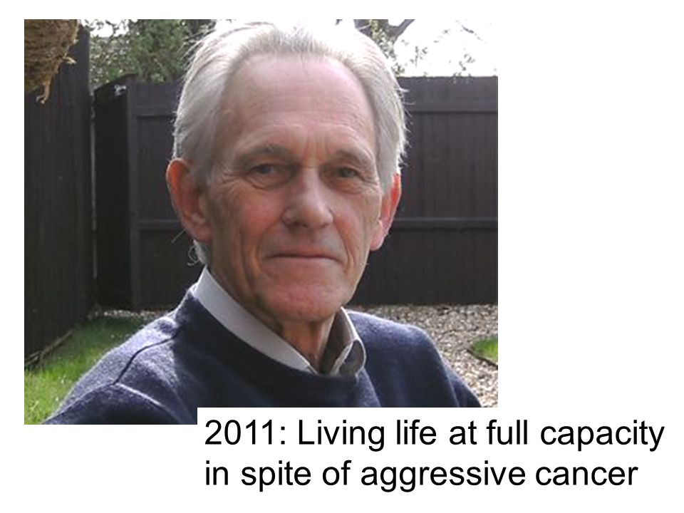 2011: Living life at full capacity in spite of aggressive cancer