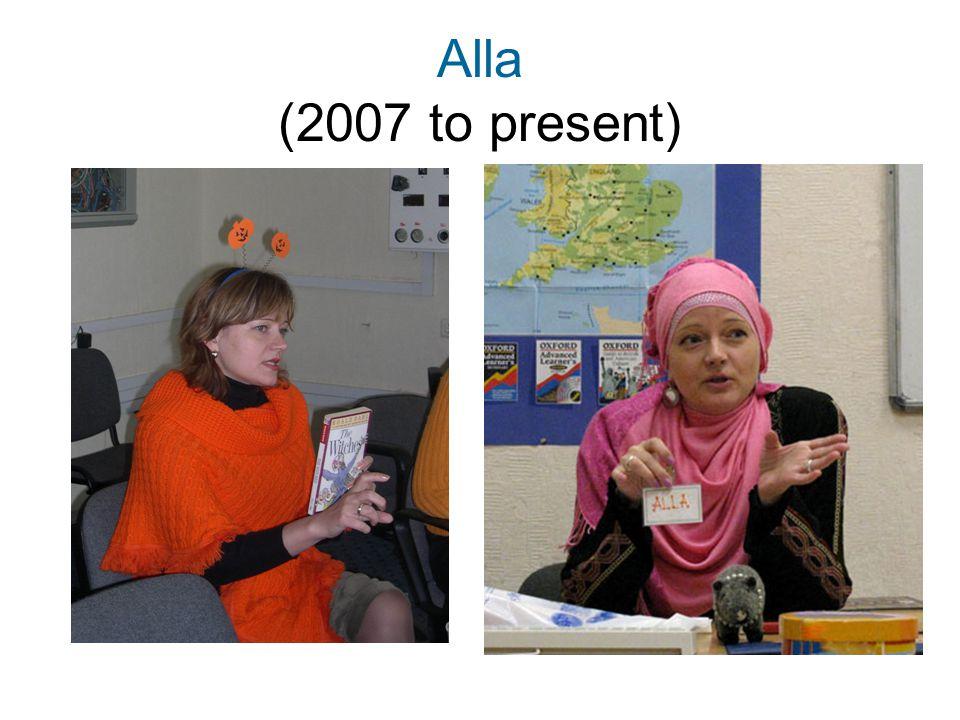 Alla (2007 to present)