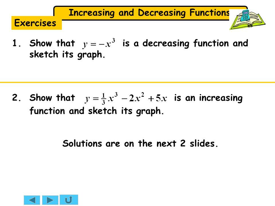 Increasing and Decreasing Functions Exercises 2.