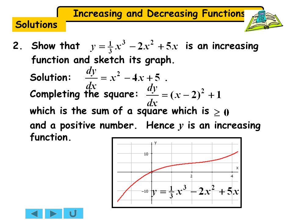 Increasing and Decreasing Functions Solutions 2.