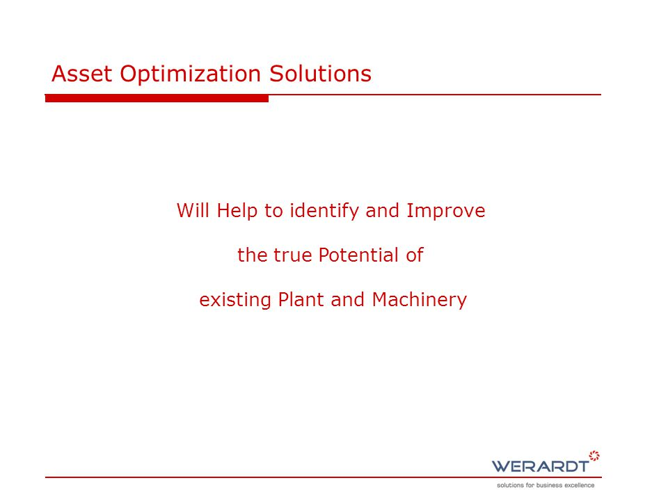 Asset Optimization Solutions Will Help to identify and Improve the true Potential of existing Plant and Machinery