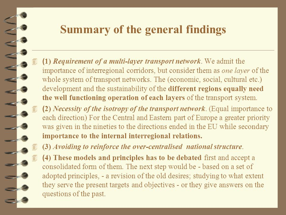 Summary of the general findings  ( 1) Requirement of a multi-layer transport network.