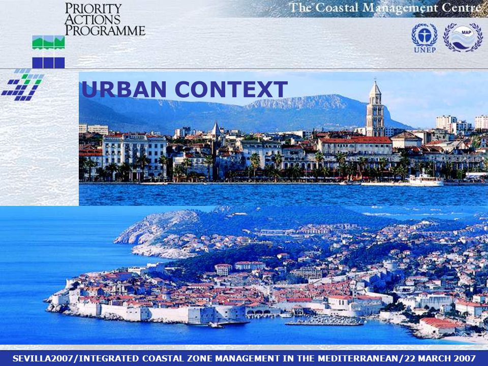 SEVILLA2007/INTEGRATED COASTAL ZONE MANAGEMENT IN THE MEDITERRANEAN/22 MARCH 2007 URBAN CONTEXT